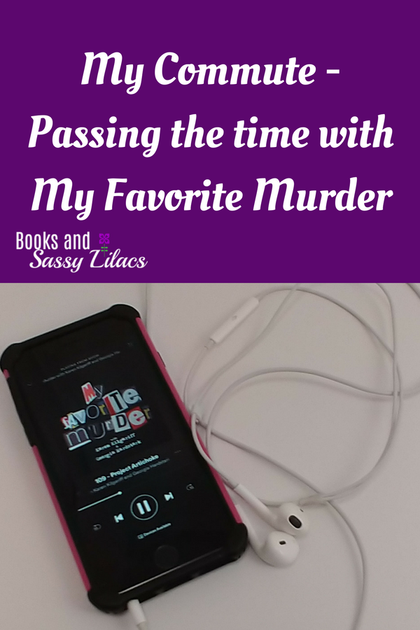 My Commute - Passing the time with My Favorite Murder