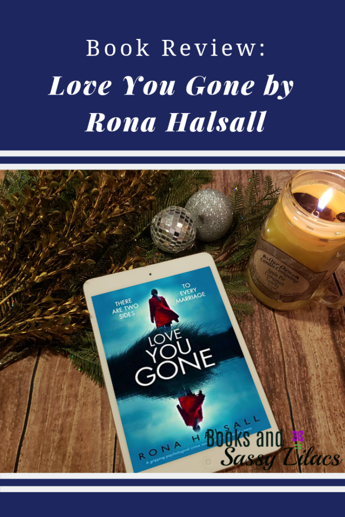 Book Review Love You Gone by Rona Halsall #bookreview #arc #thriller #suspense