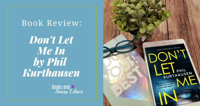 Book Review Don't Let Me In by Phil Kurthausen