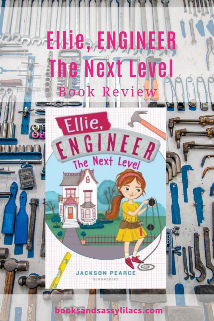Ellie Engineer The Next Level by Jackson Pearce #BookReview #ChildrensBooks #ChapterBooks #ARC #STEM