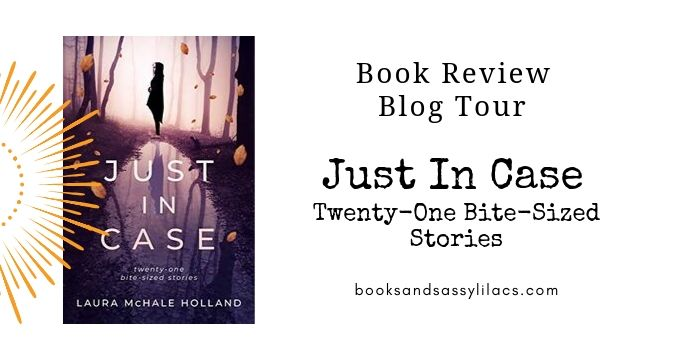 Book Review and Blog Tour: Just in Case: Twenty-one Bite-sized Stories